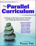 The Parallel Curriculum : A Design to Develop Learner Potential and Challenge Advanced Learners, Tomlinson, Carol Ann and Burns, Deborah E., 1412961319