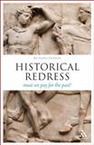 Historical Redress : Must We Pay for the Past?, Vernon, Richard, 1441121315