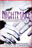 Nightmare (the Noctalis Chronicles, Book Two), Chelsea Cameron, 1490321314