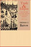 Trade and Empire, Thomas C. Barrow, 1583481311
