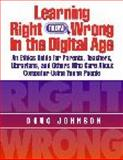 Learning Right from Wrong in the Digital Age, Doug Johnson, 1586831313