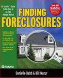 Finding Foreclosures : An Insider's Guide to Cashing in on This Hidden Market, Babb, Danielle and Nazur, Bill, 1599181312