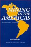 Mining in The Americas : Stories and History, Waszkis, Helmut, 1855731312