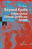 Beyond Kyoto - A New Global Climate Certificate System, Wicke, Lutz, 3642061311