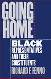 Going Home : Black Representatives and Their Constituents, Fenno, Richard F., 0226241319