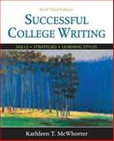 Successful College Writing Brief : Skills, Strategies, Learning Styles, McWhorter, Kathleen T., 0312441312