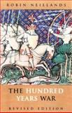 The Hundred Years War, Neillands, Robin, 0415261317