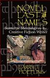 Novel last Names : Surname Meanings for the Creative Fiction Writer, Hoefling, Larry J., 0982231318