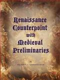 Renaissance Counterpoint with Medieval Preliminaries, Michael G. Cunningham, 1425991319
