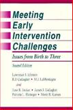 Meeting Early Intervention Challenges : Issues from Birth to Three, Lawrence J. Johnson, 1557661316