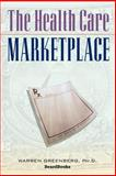 The Health Care Marketplace, Greenberg, Warren, 1587981319