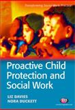 Proactive Child Protection and Social Work, Davies, Liz and Duckett, Nora, 1844451313