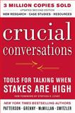 Crucial Conversations : Tools for Talking When Stakes Are High, Patterson, Kerry and Grenny, Joseph, 0071771328