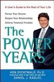 The Power Years, Ken Dychtwald and Daniel J. Kadlec, 0470051329