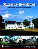 Old Barns, New Homes, E. Ashley Rooney, 0764321323