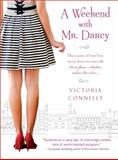 A Weekend with Mr. Darcy, Victoria Connelly, 1402251327