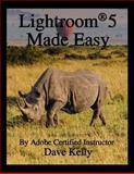 Lightroom 5 Made Easy, Dave Kelly, 1490991328