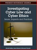 Investigating Cyber Law and Cyber Ethics : Issues, Impacts and Practices, Alfreda Dudley, 1613501323