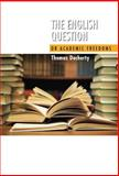 The English Question : Or Academic Freedoms, Docherty, Thomas and Schad, John, 1845191323