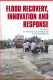 Flood Recovery, Innovation and Response, D. Proverbs, C. A. Brebbia, E. Penning-Rowsell, 1845641329