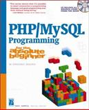 PHP/MySQL Programming for the Absolute Beginner, Harris, Andy, 1931841322