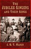 The Jubilee Singers and Their Songs, J. B. T. Marsh and F. J. Loudin, 0486431320