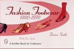 Fashion Footwear, 1800-1970, Desire Smith, 0764311328