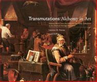 Transmutations - Alchemy in Art, Lawrence Principe and Lloyd DeWitt, 0941901327