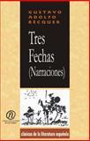 Tres Fechas (Narraciones), Bécquer, Gustavo Adolfo, 1413511325