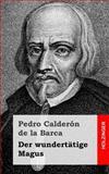 Der Wundertätige Magus, Pedro de la Barca, 1482371324