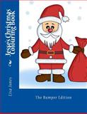 Jesse's Christmas Colouring Book, Lisa Jones, 1494701324