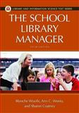 The School Library Manager, Blanche Woolls and Ann C. Weeks, 1610691326