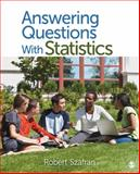 Answering Questions with Statistics, Szafran, Robert, 1412991323