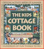 The Kids Cottage Book, Jane Drake and Ann Love, 1550741322