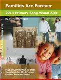 2014 Primary Song Visual Aids : Families Are Forever, Muggli, Glorianne, 1576651320