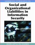 Handbook of Research on Social and Organizational Liabilities in Information Security, Manish Gupta, 1605661325