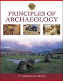 Principles of Archaeology, Price, T. Douglas, 0073271322