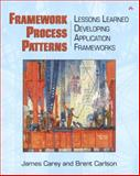 Framework Process Patterns : Lessons Learned Developing Application Frameworks, Carey, James and Carlson, Brent, 0201731320