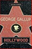 George Gallup in Hollywood, Ohmer, Susan, 0231121326