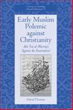 Early Muslim Polemic Against Christianity 9780521811323