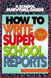 How to Write Super School Reports, Elizabeth James, 0688161324
