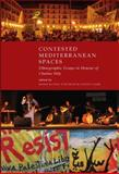 Contested Mediterranean Spaces : Ethnographic Essays in Honour of Charles Tilly, Maria Kousis, Tom Selwyn, David Clark, 0857451324