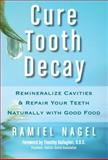 Cure Tooth Decay, Ramiel Nagel, 0982021321