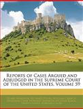 Reports of Cases Argued and Adjudged in the Supreme Court of the United States, Henry Wheaton, 1145441327