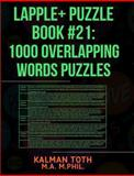 Lapple+ Puzzle Book #21: 1000 Overlapping Words Puzzles, Kalman Toth M.A. M.PHIL., 1493621327