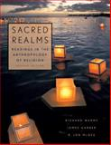 Sacred Realms : Readings in the Anthropology of Religion, Warms, Richard and Garber, James, 0195341325