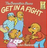 The Berenstain Bears Get in a Fight, Stan Berenstain, 0394951328