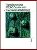 Troubleshooting DC/AC Circuits with Electronic Workbench - Meade Version 9780766811324