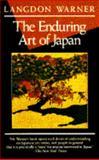 The Enduring Art of Japan, Langdon Warner, 0802131328