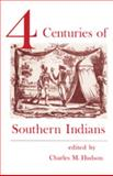 Four Centuries of Southern Indians, , 0820331325
